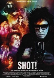 "Movie poster for ""SHOT! THE PSYCHO SPIRITUAL MANTRA OF ROCK"""