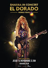 "Movie poster for ""SHAKIRA IN CONCERT : EL DORADO WORLD TOUR"""