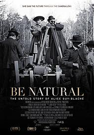"Movie poster for ""BE NATURAL: THE UNTOLD STORY OF ALICE GUY-BLACHE"""
