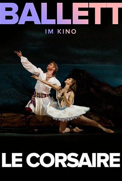 "Movie poster for ""THE BOLSHOI BALLET: LIVE FROM MOSCOW - LE CORSAIRE"""