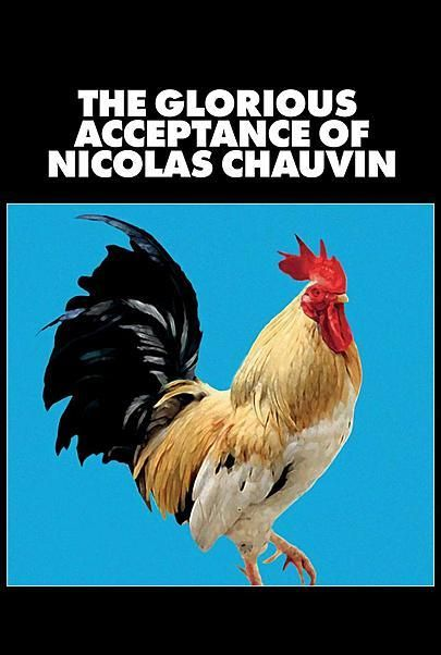 """Movie poster for """"THE GLORIOUS ACCEPTANCE OF NICOLAS CHAUVIN"""""""