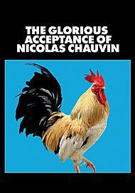"Movie poster for ""THE GLORIOUS ACCEPTANCE OF NICOLAS CHAUVIN"""