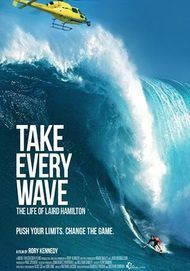 "Movie poster for ""TAKE EVERY WAVE"""