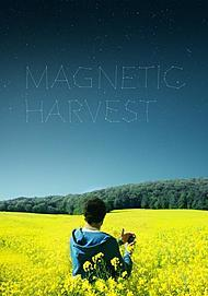 "Movie poster for ""MAGNETIC HARVEST"""