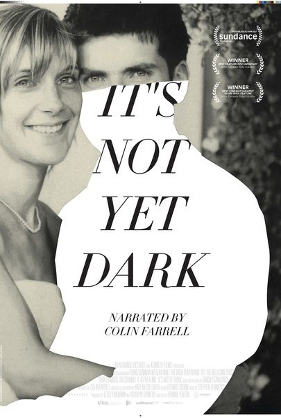 "Movie poster for ""IT'S NOT YET DARK"""