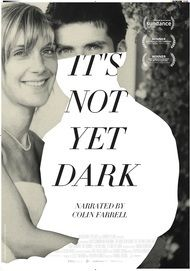 "Movie poster for ""IT'S NOT YET DARK"""