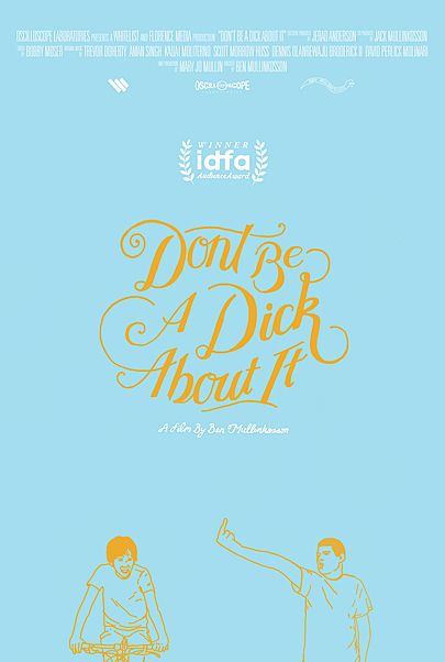 """Movie poster for """"DON'T BE A DICK ABOUT IT"""""""