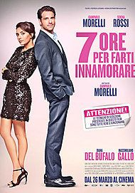 "Movie poster for ""7 ORE PER FARTI INNAMORARE"""