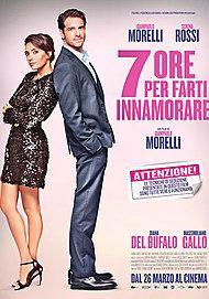 """Movie poster for """"7 ORE PER FARTI INNAMORARE"""""""