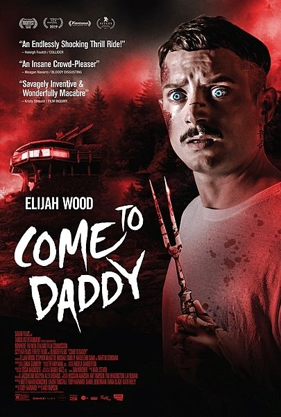 """Movie poster for """"COME TO DADDY"""""""