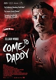 "Movie poster for ""COME TO DADDY"""