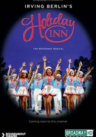 "Movie poster for ""HOLIDAY INN: THE NEW IRVING BERLIN MUSICAL (Broadway HD)"""