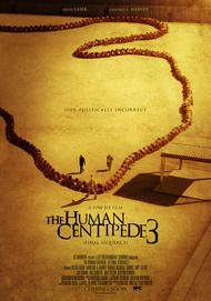 "Movie poster for ""THE HUMAN CENTIPEDE III (FINAL SEQUENCE)"""