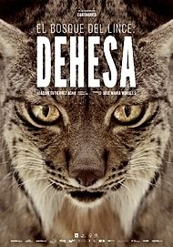 "Movie poster for ""DEHESA, EL BOSQUE DEL LINCE IBÉRICO"""