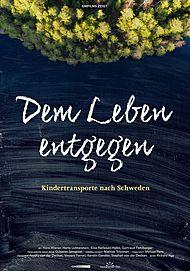 """Filmplakat für """"Dem Leben entgegen - Kindertransporte nach Schweden"""""""