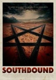 "Movie poster for ""SOUTHBOUND"""