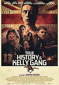 "Movie poster for ""TRUE HISTORY OF THE KELLY GANG"""
