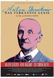 """Movie poster for """"ANTON BRUCKNER - DAS VERKANNTE GENIE"""""""