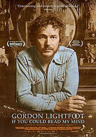 "Movie poster for ""GORDON LIGHTFOOT:  IF YOU COULD READ MY MIND"""