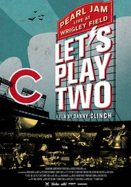 "Movie poster for ""LET'S PLAY TWO - PEARL JAM LIVE AT WRIGLEY FIELD"""