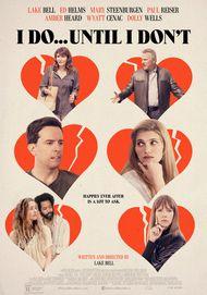 "Movie poster for ""I DO... UNTIL I DON'T"""