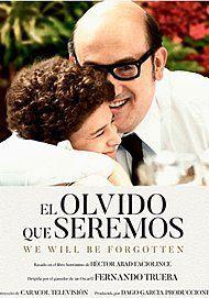 """Movie poster for """"EL OLVIDO QUE SEREMOS"""""""