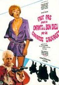 """Movie poster for """"FAUT PAS PRENDRE LES ENFANTS DU BON DIEU POUR DES CANARDS SAUVAGES """""""