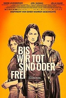 """Movie poster for """"BIS WIR TOT SIND ODER FREI"""""""