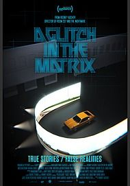 "Movie poster for ""A GLITCH IN THE MATRIX"""