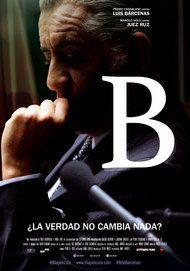 """Movie poster for """"B, ¿La verdad no cambia nada?"""""""