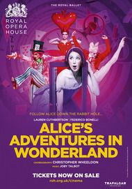 "Movie poster for ""ALICE'S ADVENTURES IN WONDERLAND - ROYAL OPERA HOUSE"""