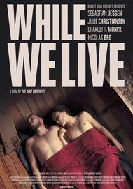 "Movie poster for ""WHILE WE LIVE"""