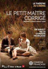 """Affiche du film """"LE PETIT MAITRE CORRIGE (COMEDIE FRANCAISE / PATHE LIVE)"""""""