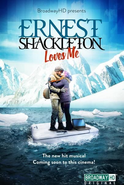 "Movie poster for ""ERNEST SHACKLETON LOVES ME"""