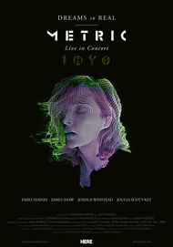 """Movie poster for """"DREAMS SO REAL: METRIC LIVE IN CONCERT"""""""
