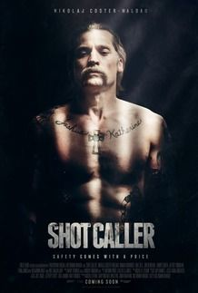 "Movie poster for ""SHOT CALLER"""