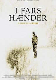 """Movie poster for """"I FARS HÆNDER"""""""