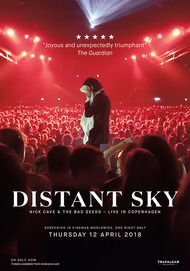 "Movie poster for ""DISTANT SKY: NICK CAVE AND THE BAD SEEDS LIVE IN COPENHAGEN"""
