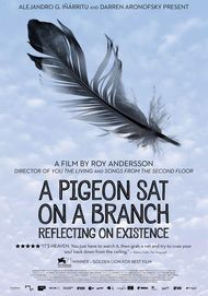 "Movie poster for ""A PIGEON SAT ON A BRANCH REFLECTING ON EXISTENCE"""