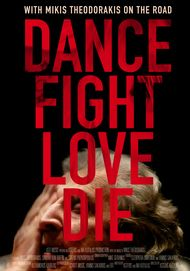 "Filmplakat für ""Dance Fight Love Die - With Mikis Theodoraakis on the Road"""