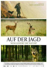 """Filmplakat für """"Auf der Jagd - Wem gehört die Natur?"""""""