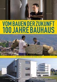 """Movie poster for """"Vom Bauen der Zukunft - 100 Jahre Bauhaus"""""""