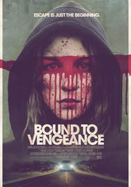 "Movie poster for ""BOUND TO VENGEANCE"""