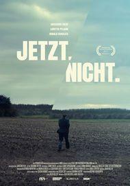 """Filmplakat für """"Jetzt. Nicht."""""""