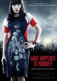 "Filmplakat für ""What happened to Monday?"""