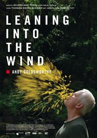 "Filmplakat für ""LEANING INTO THE WIND: ANDY GOLDSWORTHY"""