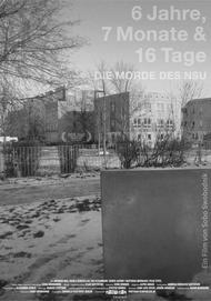 """Filmplakat für """"6 Jahre, 7 Monate & 16 Tage - Die Morde des NSU"""""""