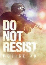 """Filmplakat für """"Do Not Resist - Police 3.0"""""""