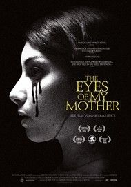 "Filmplakat für ""THE EYES OF MY MOTHER"""