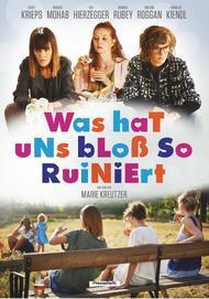 """Filmplakat für """"Was hat uns bloß so ruiniert"""""""